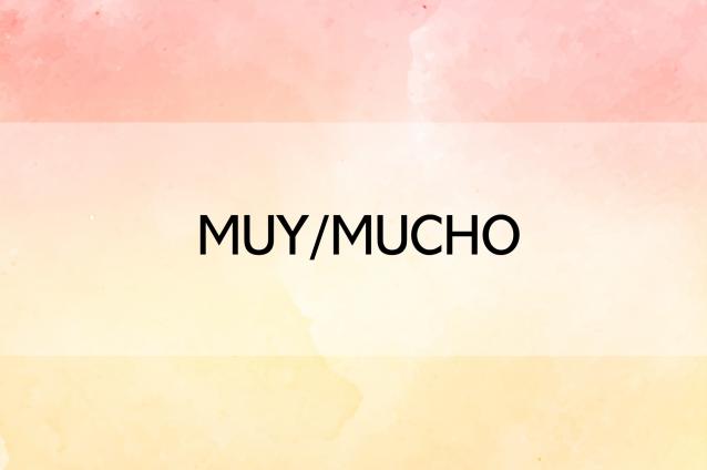 Muy/mucho/a/os/as (actividades interactivas)