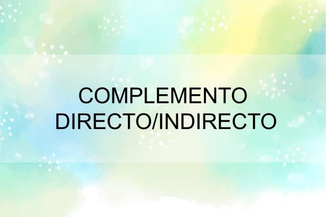 Complemento directo/indirecto