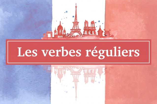 Les verbes réguliers.